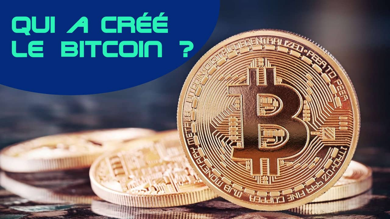 inventeur du bitcoin : qui a créé le bitcoin ?